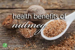 Health Benefits of Nutmeg
