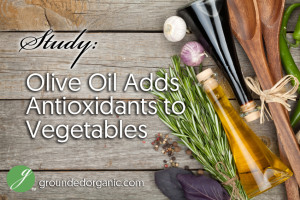 Study: Cooking in Olive Oil Adds Antioxidants to Vegetables