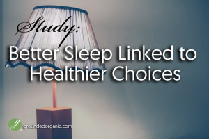 Better Sleep Linked to Healthier Choices