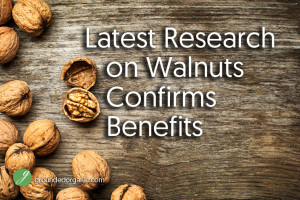 Latest Research on Walnuts Confirms Benefits
