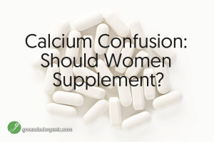 Calcium Confusion: Should Women Supplement?