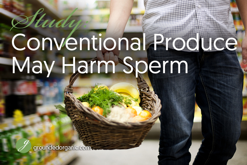 Conventional produce may harm sperm
