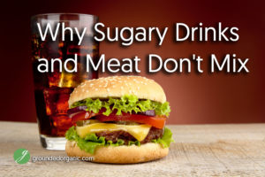 Why Sugary Drinks and Meat Don't Mix